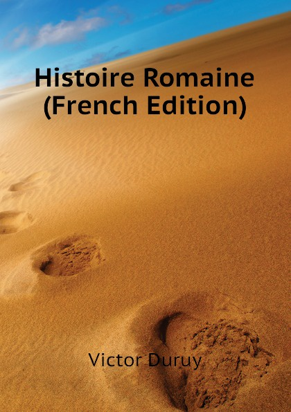 Victor Duruy Histoire Romaine (French Edition)