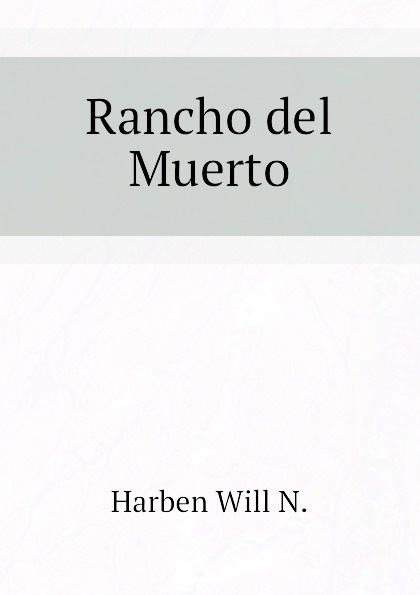 Harben Will N. Rancho del Muerto недорго, оригинальная цена