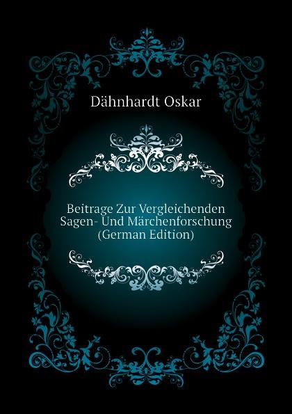 Dähnhardt Oskar Beitrage Zur Vergleichenden Sagen- Und Marchenforschung (German Edition) oskar dähnhardt griechische dramen