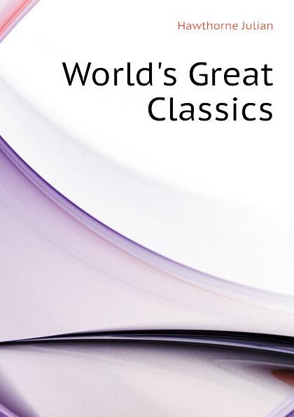 Hawthorne Julian World.s Great Classics