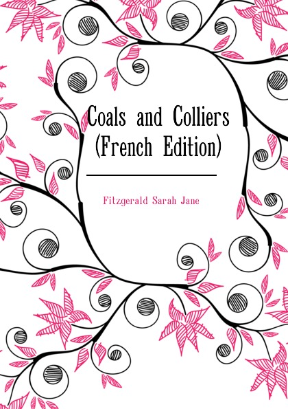 Coals and Colliers (French Edition)