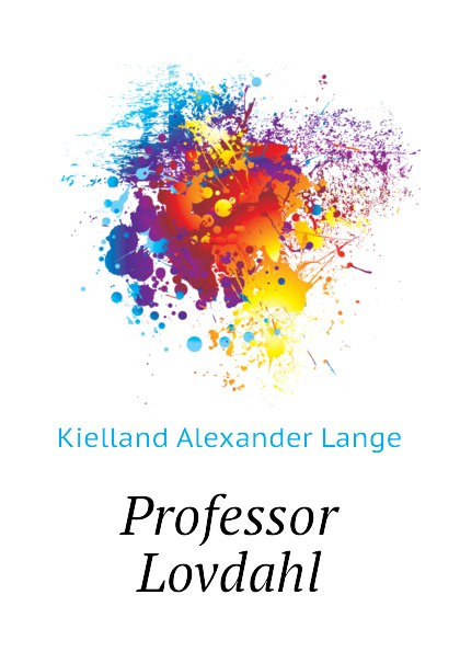 Kielland Alexander Lange Professor Lovdahl