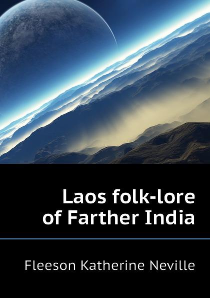 Fleeson Katherine Neville Laos folk-lore of Farther India keeping katherine