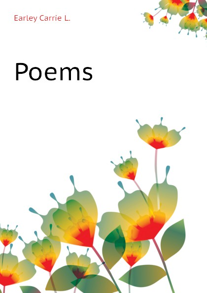 Earley Carrie L. Poems