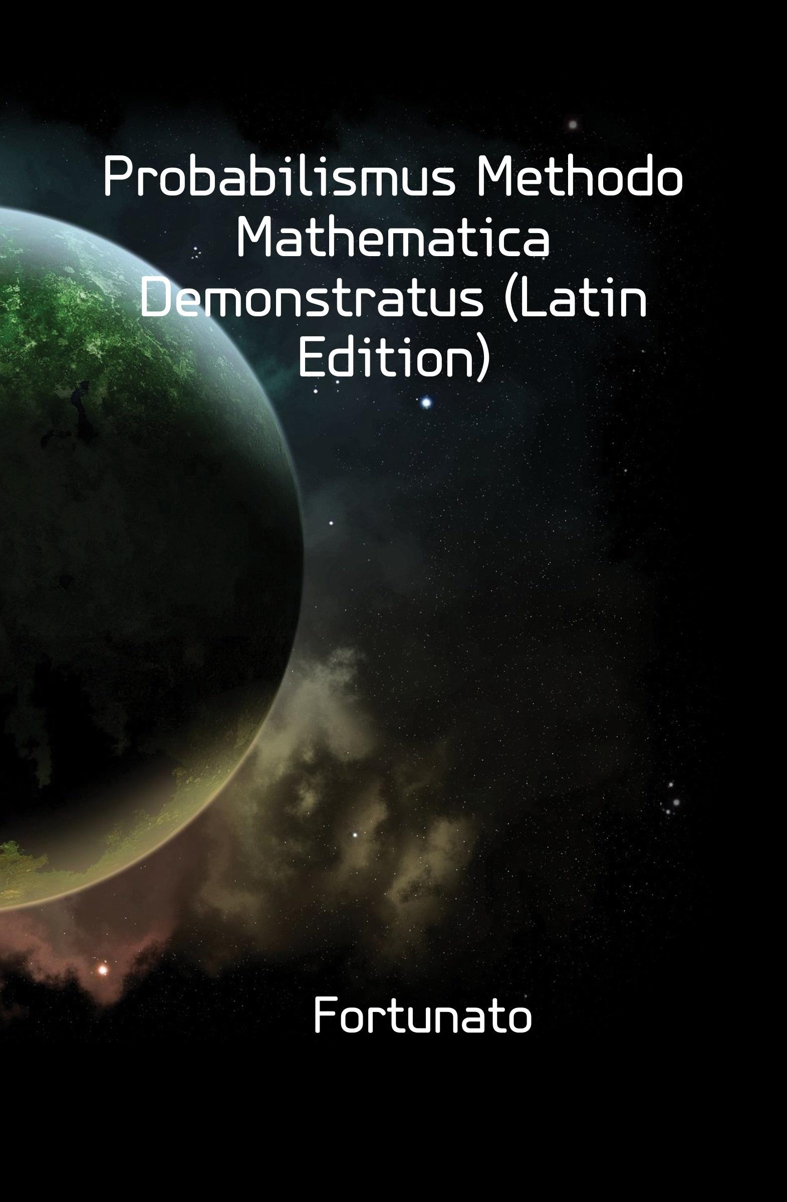 Fortunato Da Brescia Probabilismus Methodo Mathematica Demonstratus (Latin Edition) bang herman min gamle kammerat