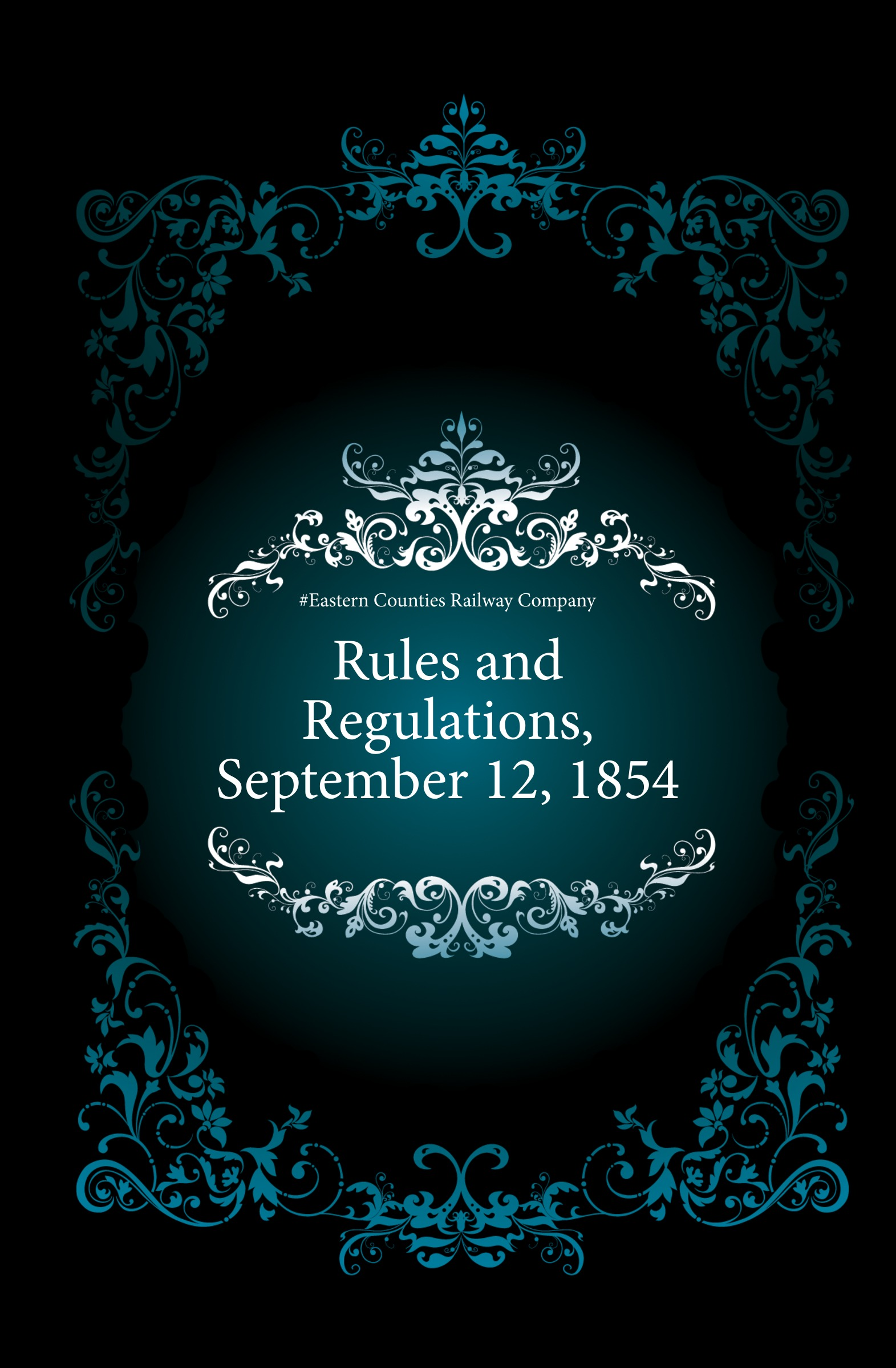 лучшая цена Eastern Counties Railway Company Rules and Regulations, September 12, 1854