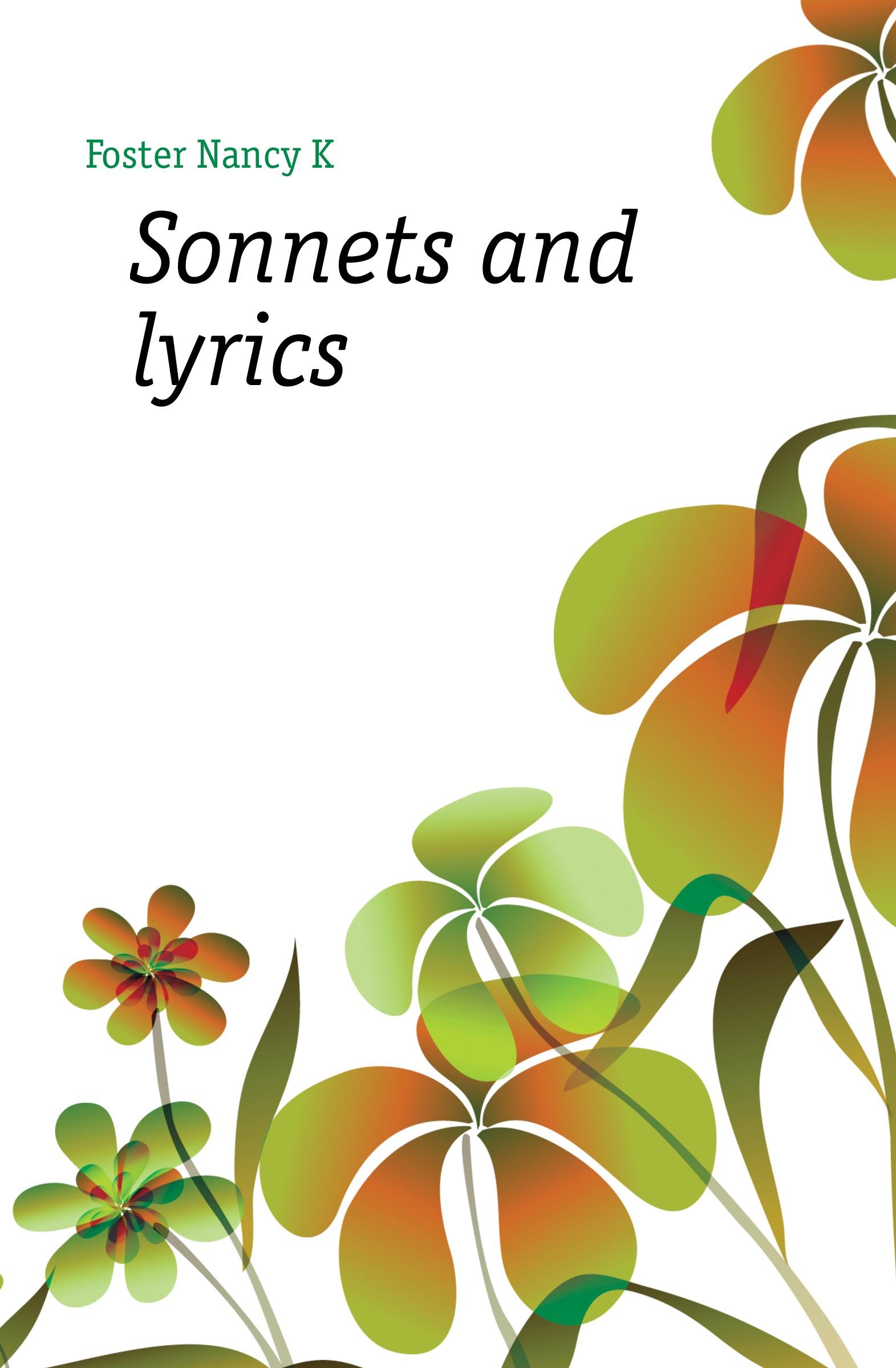 Nancy K. Foster Sonnets and lyrics