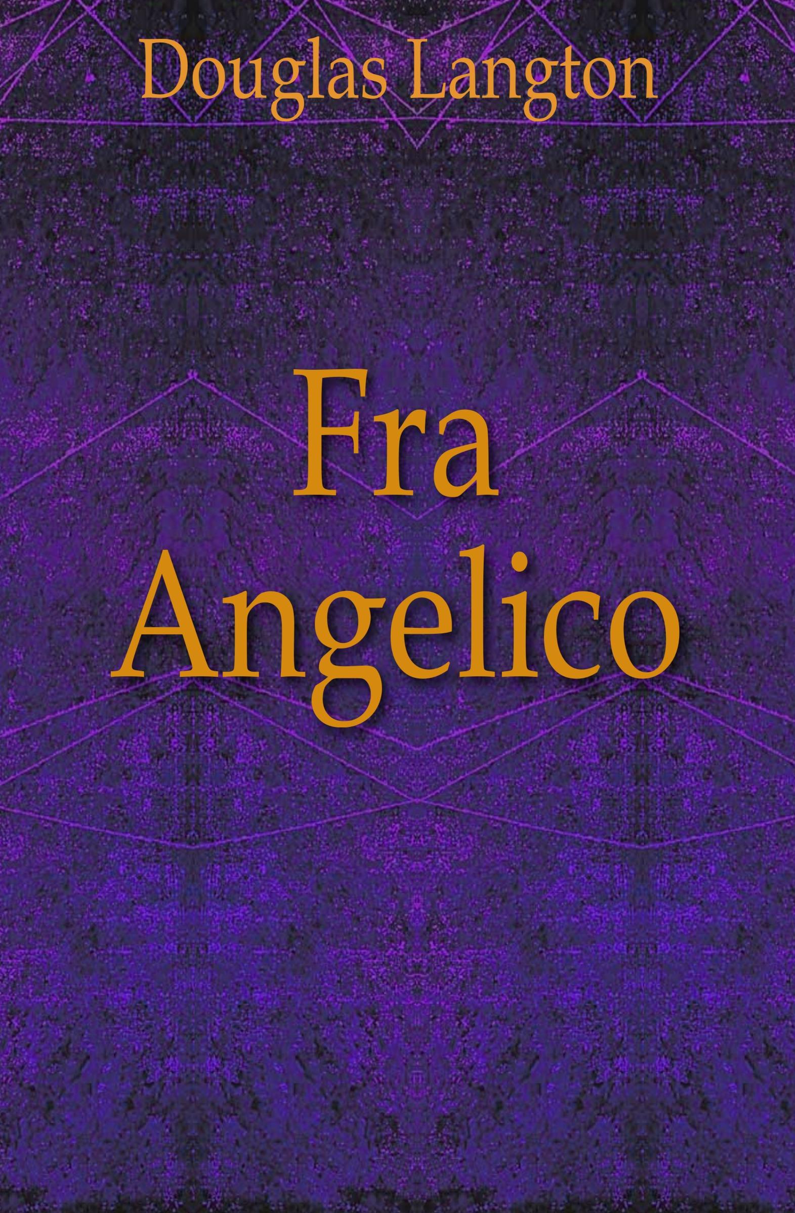 Douglas Langton Fra Angelico christopher lloyd fra angelico
