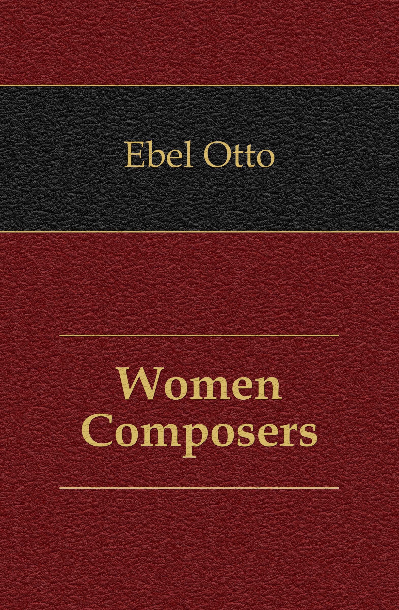 Ebel Otto Women Composers цены