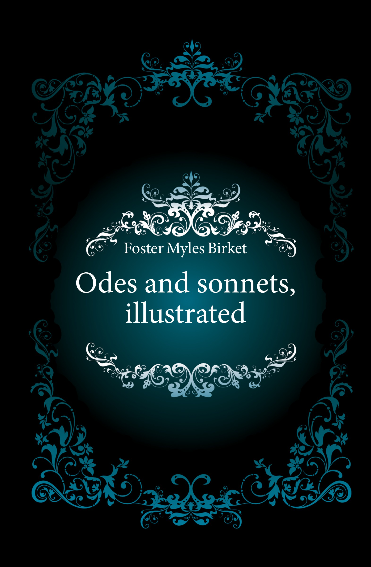 Foster Myles Birket Odes and sonnets, illustrated