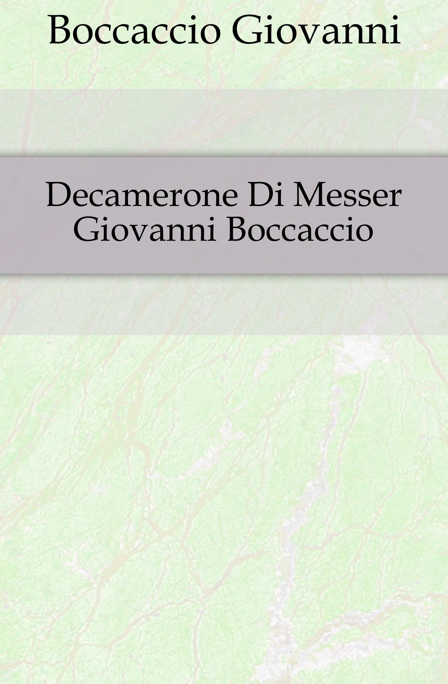 Boccaccio Giovanni Decamerone Di Messer Giovanni Boccaccio boccaccio giovanni la fiamenta