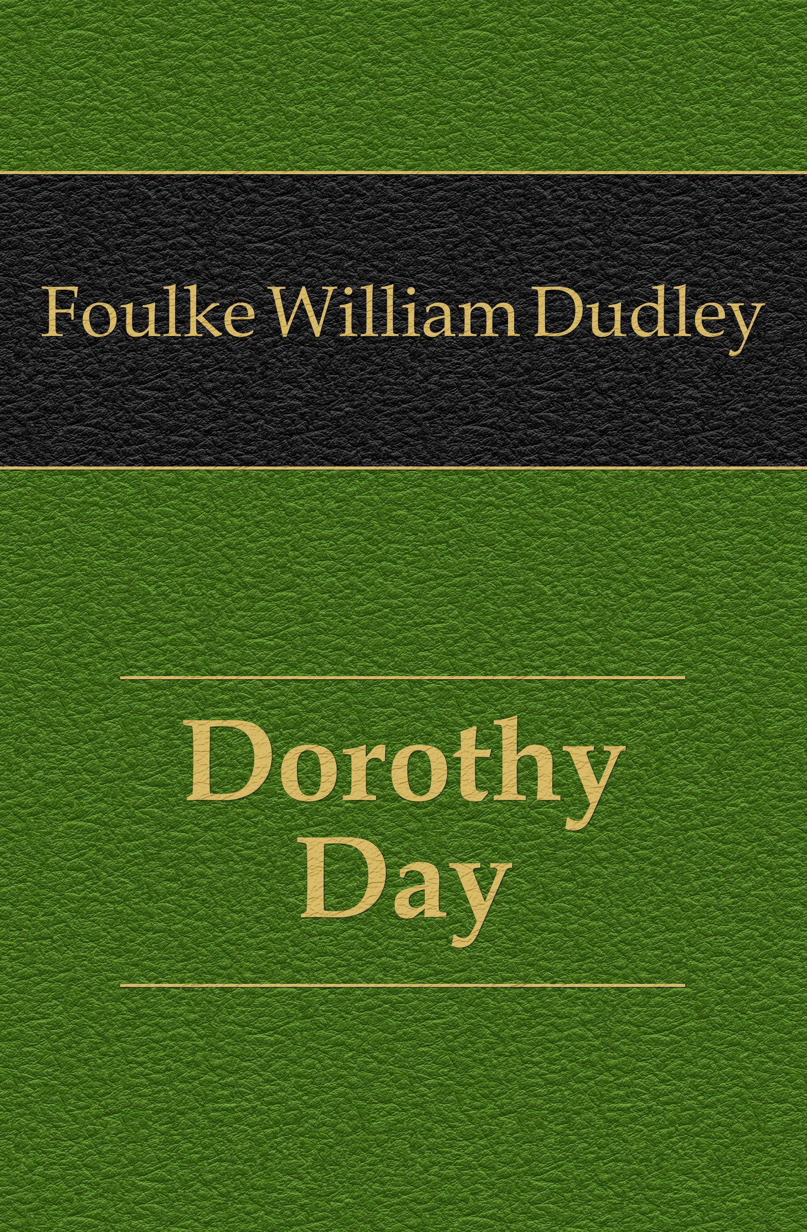 Foulke William Dudley Dorothy Day william dudley pelley no more hunger