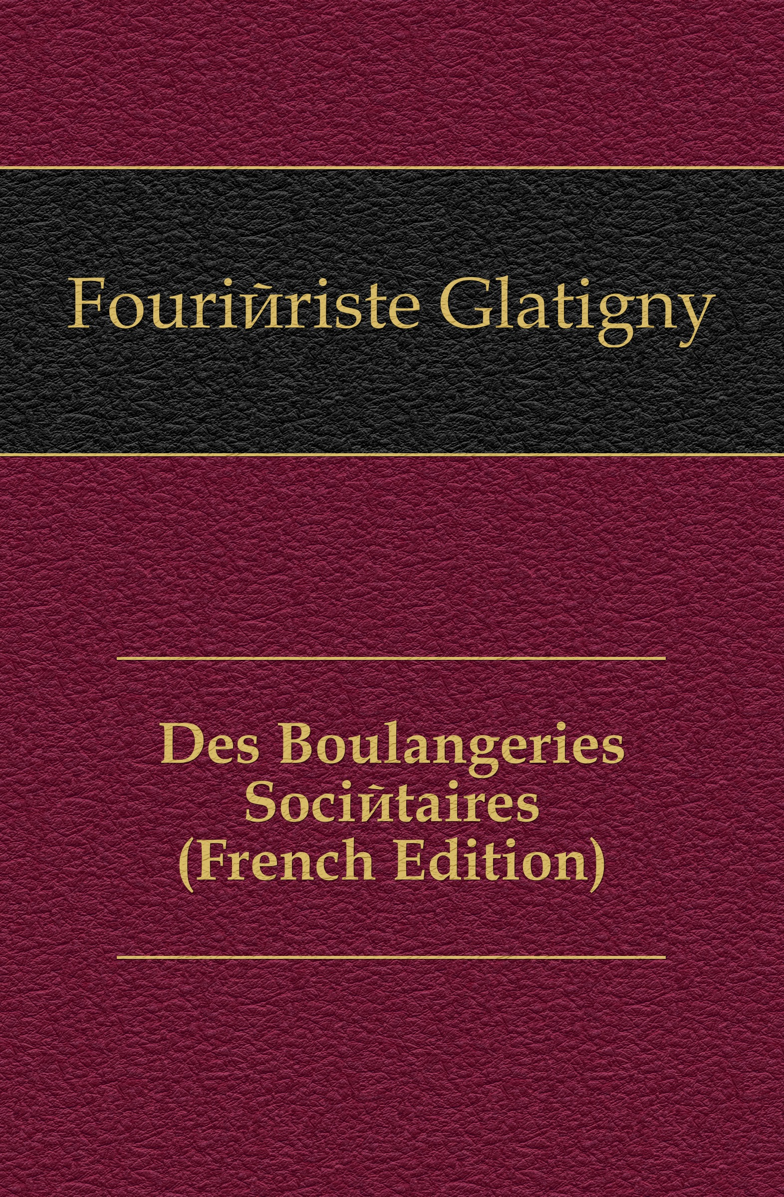 Des Boulangeries Societaires (French Edition)