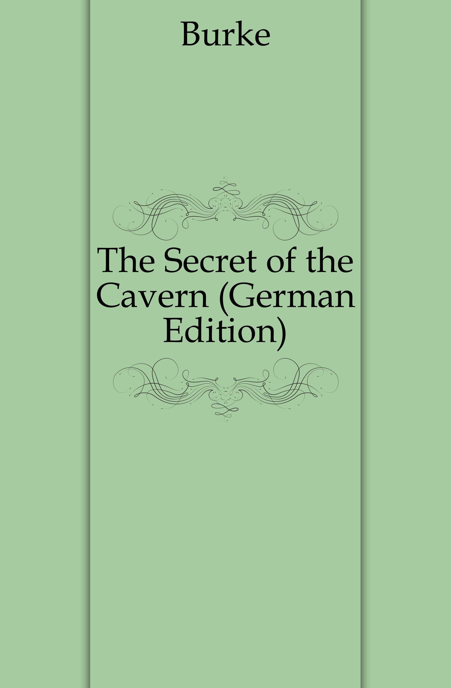Mrs. Burke The Secret of the Cavern. Volume 1