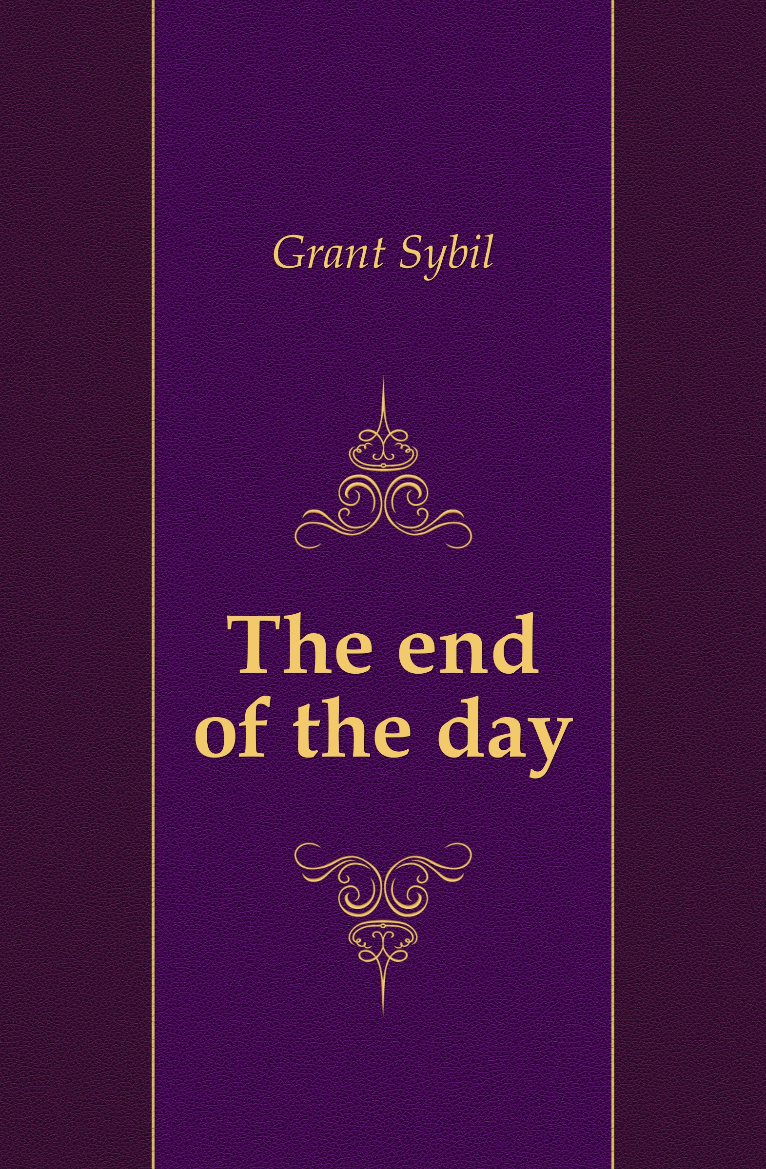 Grant Sybil The end of the day sybil