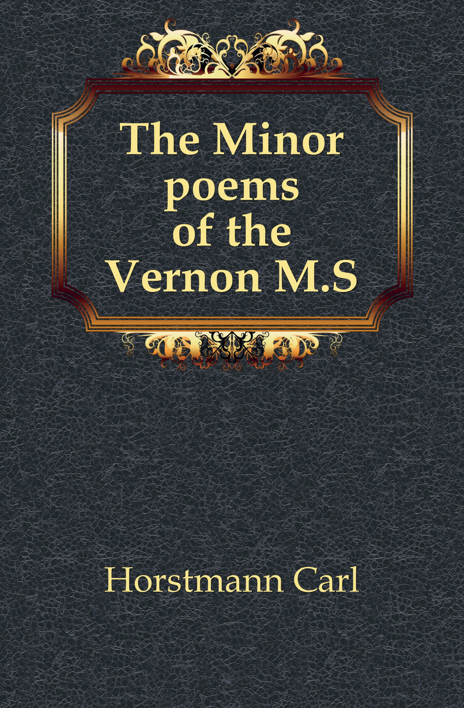 Horstmann Carl The Minor poems of the Vernon M.S. horstmann carl the minor poems of the vernon m s