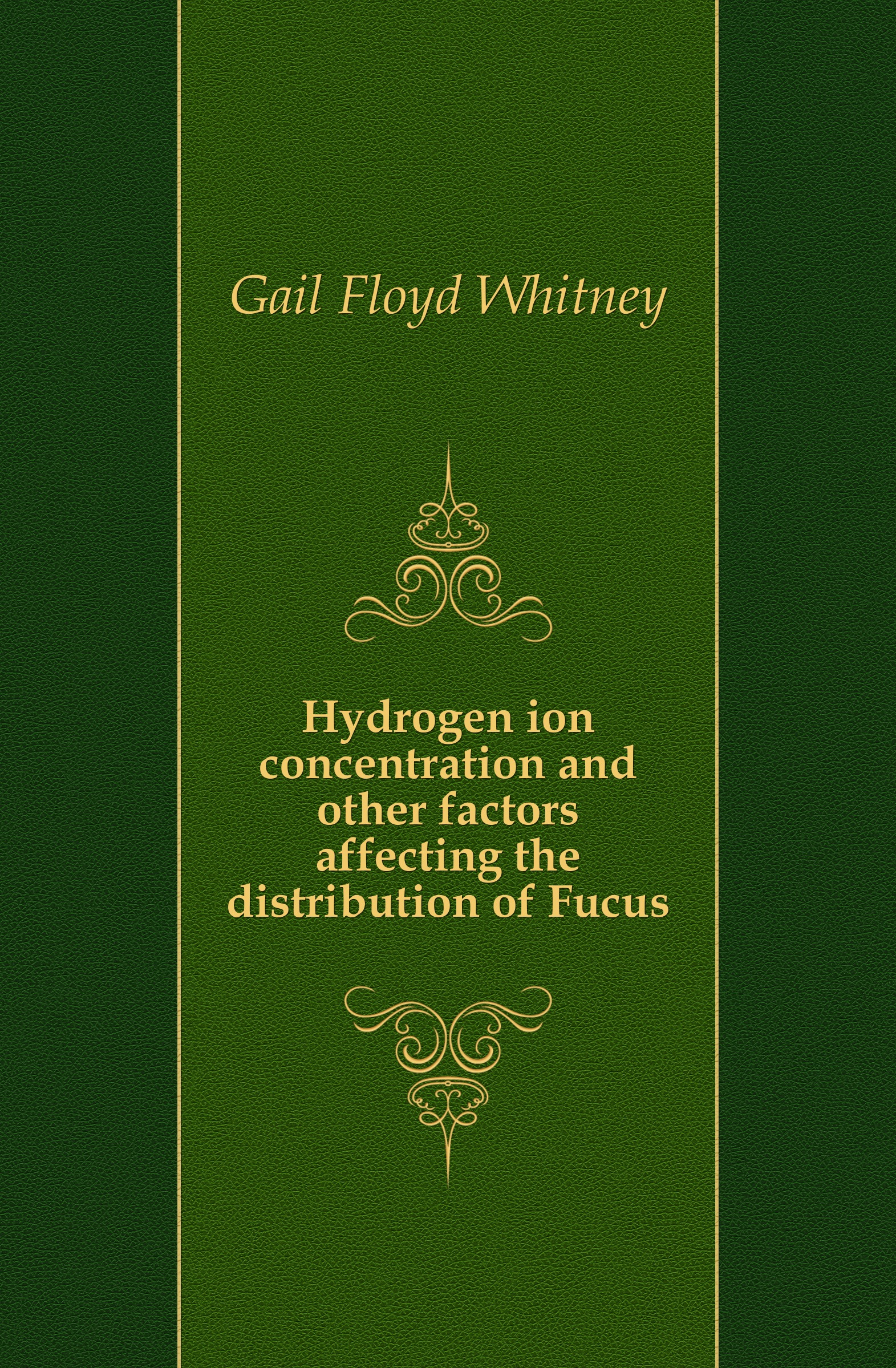 Gail Floyd Whitney Hydrogen ion concentration and other factors affecting the distribution of Fucus stress concentration factors