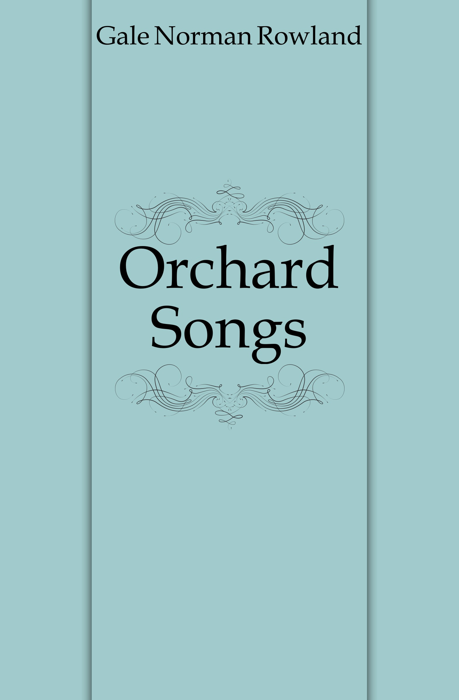 Gale Norman Rowland Orchard Songs