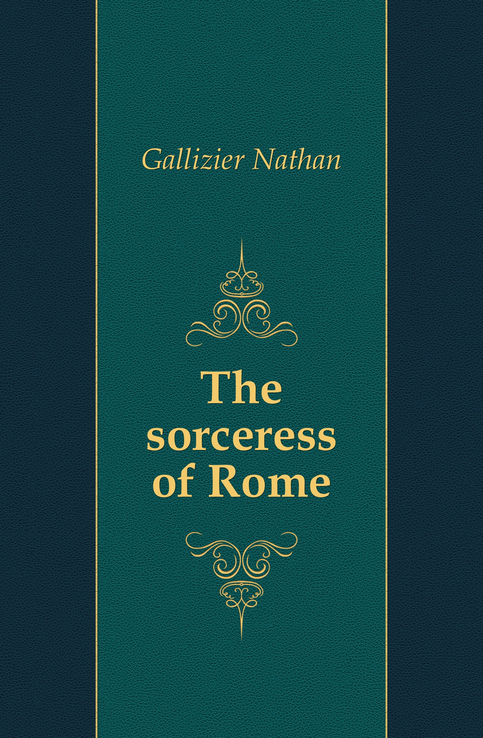 Gallizier Nathan The sorceress of Rome gallizier nathan the hill of venus