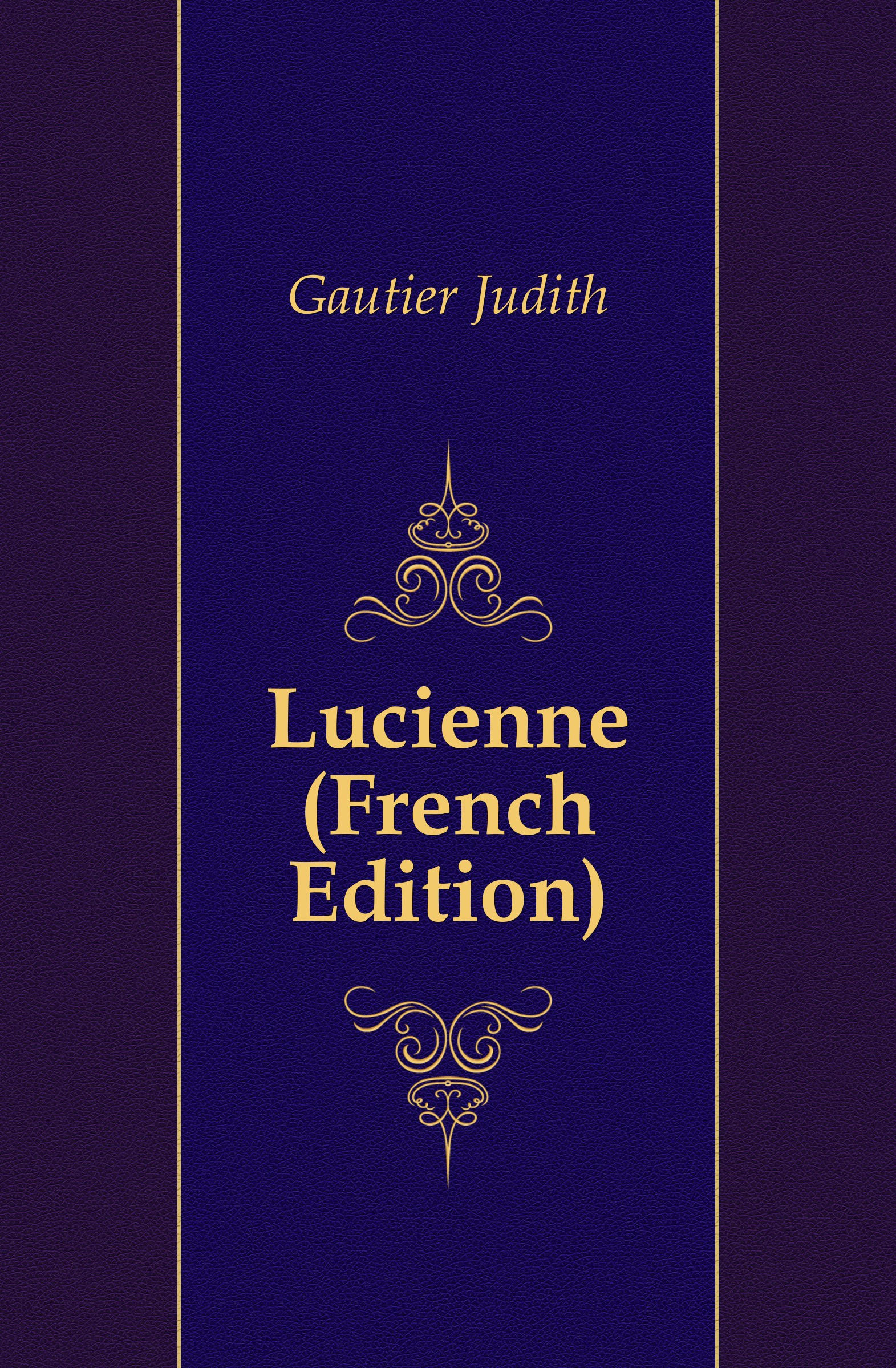 Gautier Judith Lucienne (French Edition) цена