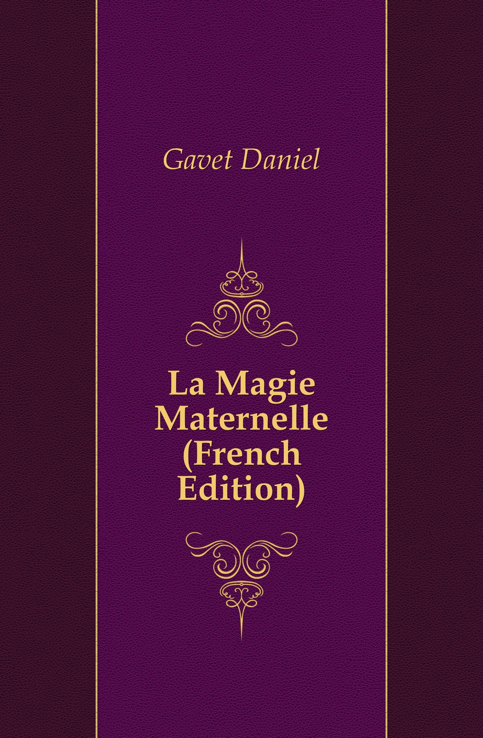 Gavet Daniel La Magie Maternelle (French Edition) la maternelle