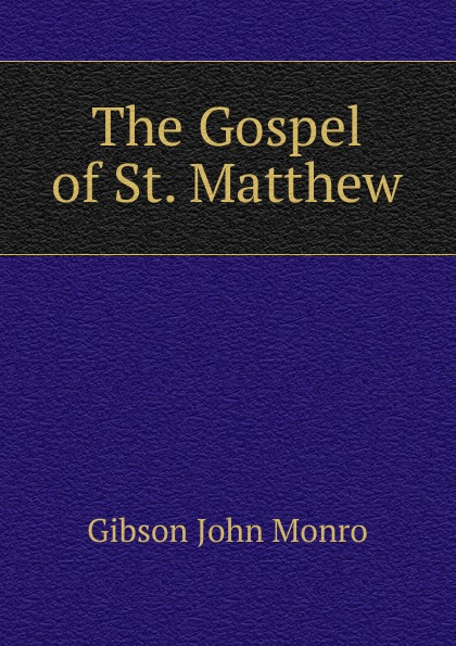 Gibson John Monro The Gospel of St. Matthew