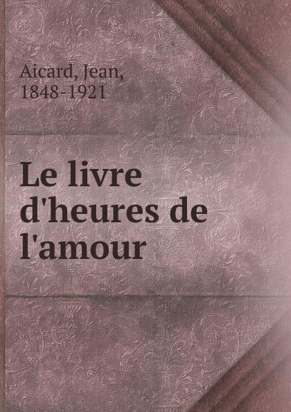 Фото - Jean Aicard Le livre d.heures de l.amour jean paul gaultier le male