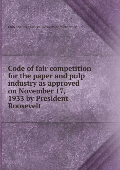 Code of fair competition for the paper and pulp industry as approved on November 17, 1933 by President Roosevelt carprie new replacement atx motherboard switch on off reset power cable for pc computer 17aug23 dropshipping