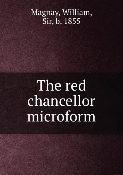 The red chancellor microform