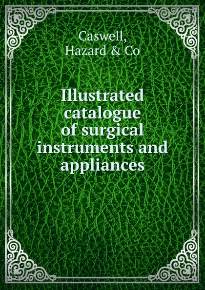 W. F. Ford Illustrated catalogue of surgical instruments and appliances thomas hall illustrated catalogue of electro medical instruments