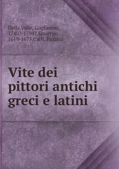 Della Valle Vite dei pittori antichi greci e latini frank g ripel antichi dei