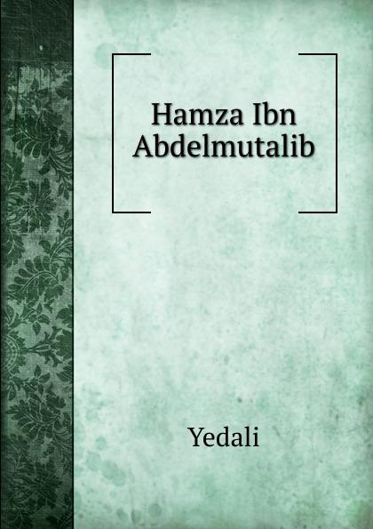 купить Yedali Hamza Ibn Abdelmutalib по цене 685 рублей