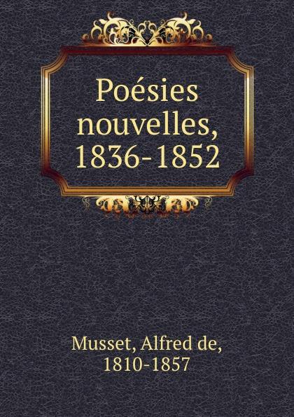 Alfred de Musset Poesies nouvelles. 1836-1852
