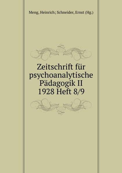 Heinrich Schneider Meng Zeitschrift fur psychoanalytische Padagogik II 1928 Heft 8 heinrich schneider meng zeitschrift fur psychoanalytische padagogik iv 1930 heft 8