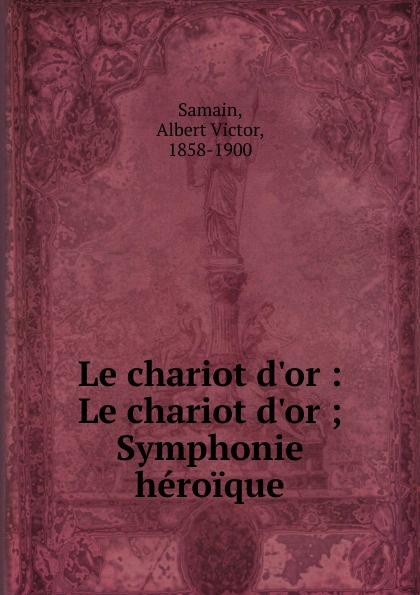 Albert Victor Samain Le chariot d.or chariot