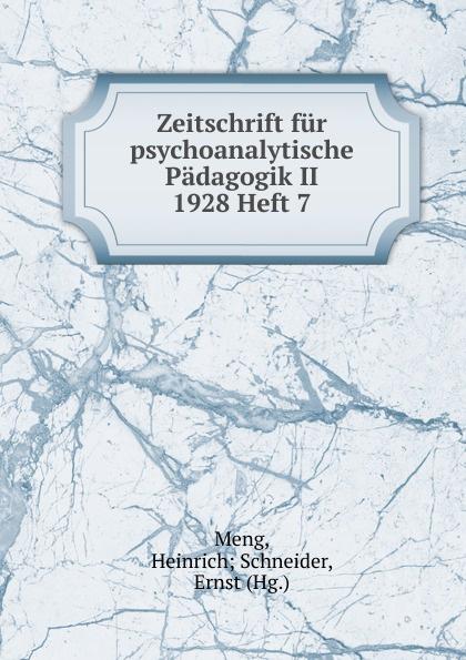 Heinrich Schneider Meng Zeitschrift fur psychoanalytische Padagogik II 1928 Heft 7 heinrich schneider meng zeitschrift fur psychoanalytische padagogik iv 1930 heft 8