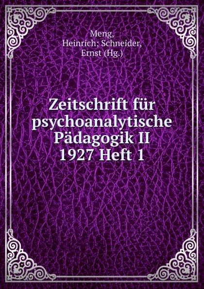 Heinrich Schneider Meng Zeitschrift fur psychoanalytische Padagogik II 1927 Heft 1 heinrich schneider meng zeitschrift fur psychoanalytische padagogik iv 1930 heft 8
