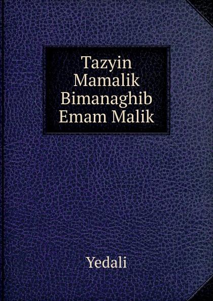 купить Yedali Tazyin Mamalik Bimanaghib Emam Malik по цене 751 рублей