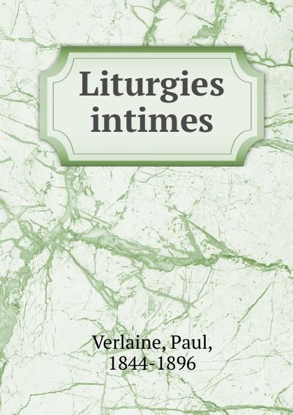 Paul Verlaine Liturgies intimes цена 2017