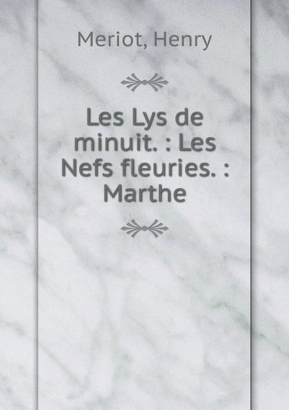 Henry Meriot Les Lys de minuit цена и фото