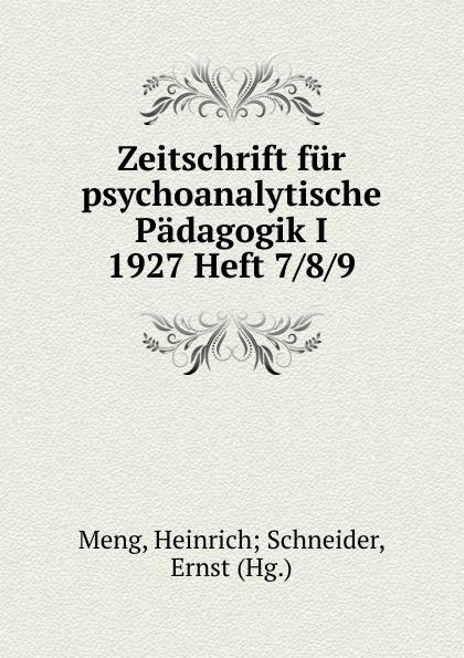 Heinrich Schneider Meng Zeitschrift fur psychoanalytische Padagogik I 1927 Heft 7 heinrich schneider meng zeitschrift fur psychoanalytische padagogik iv 1930 heft 8