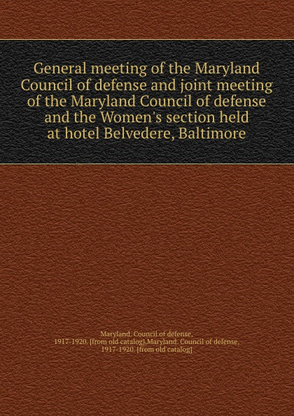 Maryland. Council of defense General meeting of the Maryland Council of defense недорго, оригинальная цена