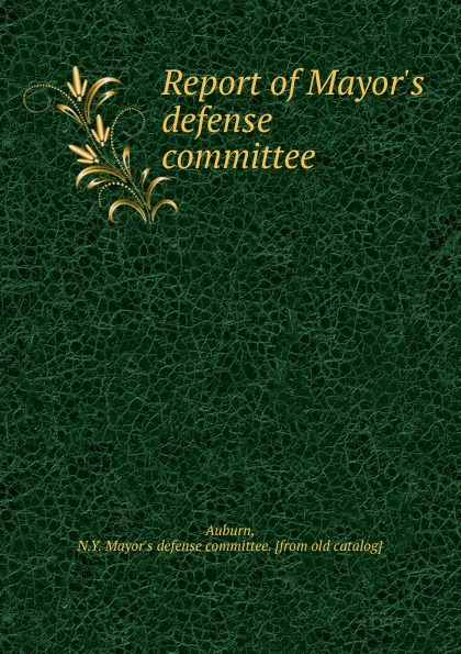 Фото - N.Y. Mayor's defense committee Auburn Report of Mayor.s defense committee телескопическая дубинка specter s defense