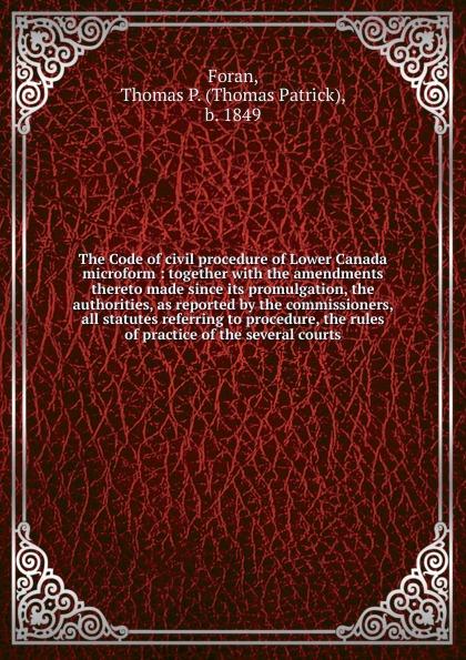 Thomas Patrick Foran The Code of civil procedure of Lower Canada цены