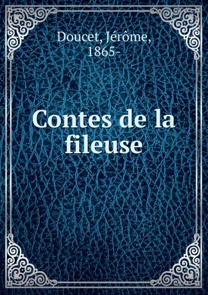 Jérome Doucet Contes de la fileuse цена и фото