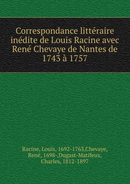 Louis Racine Correspondance litteraire inedite de Louis Racine