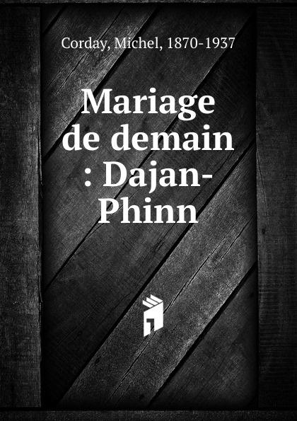 Michel Corday Mariage de demain demain j arrete