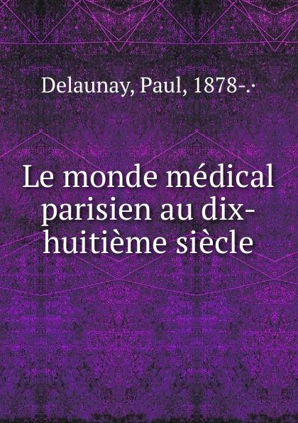 Фото - Paul Delaunay Le monde medical parisien au dix-huitieme siecle jean paul gaultier le male