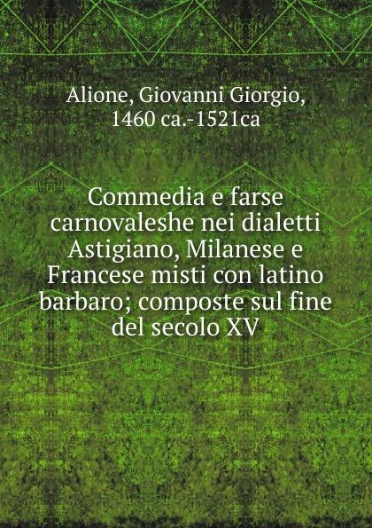 Giovanni Giorgio Alione Commedia e farse carnovaleshe giovanni giorgio alione poesie francesi