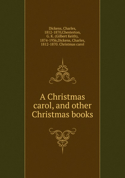 Charles Dickens A Christmas carol, and other Christmas books dickens c a christmas carol книга для чтения
